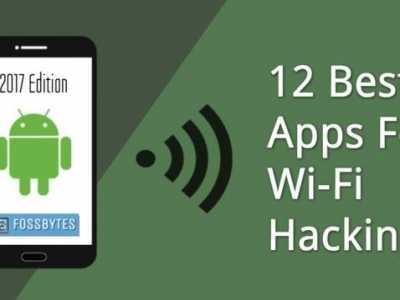 安卓手机上黑客最常用的12款Wi-Fi应用程序 手机上常用的软件